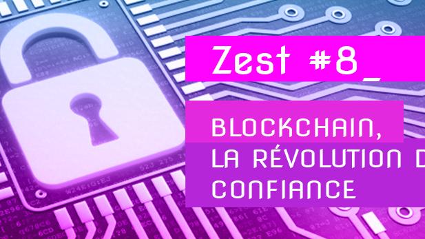 Blockchain, la révolution de la confiance